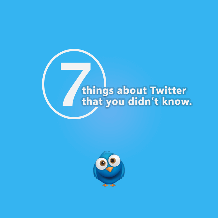 7 Things about Twitter you didn't know