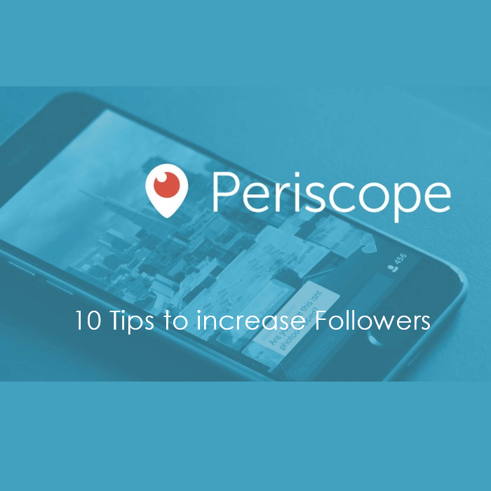 Increase Periscope Followers