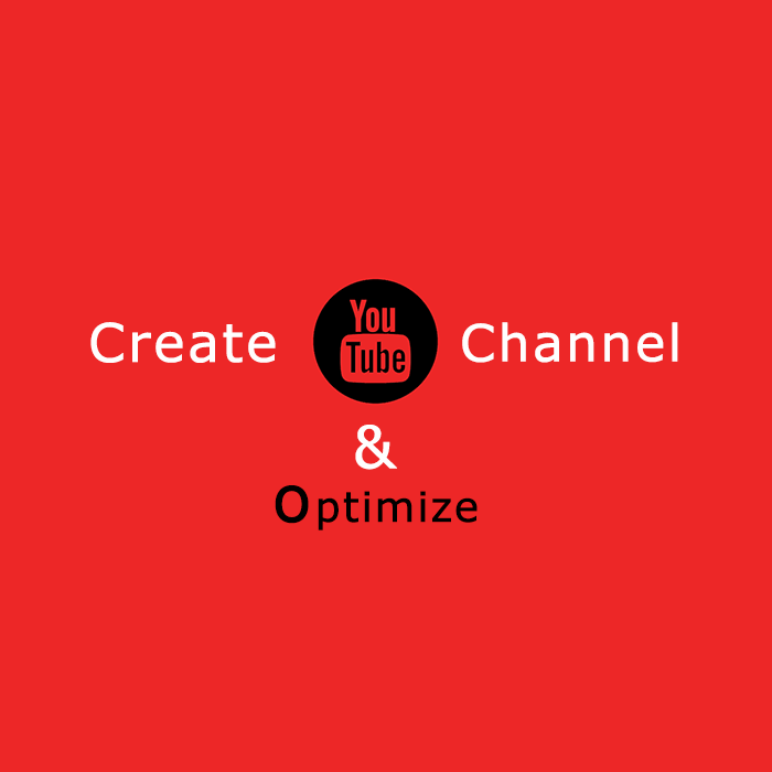 create youtube channel and optimize