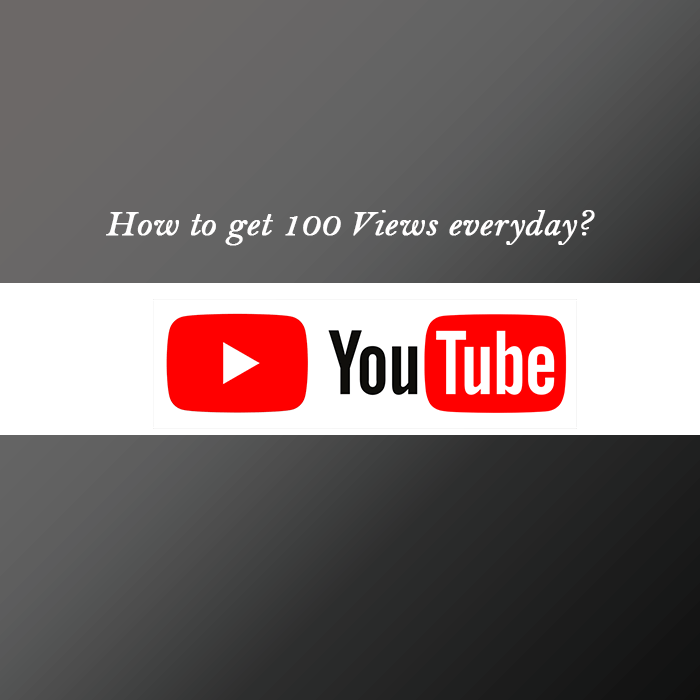 100 youtube views everyday