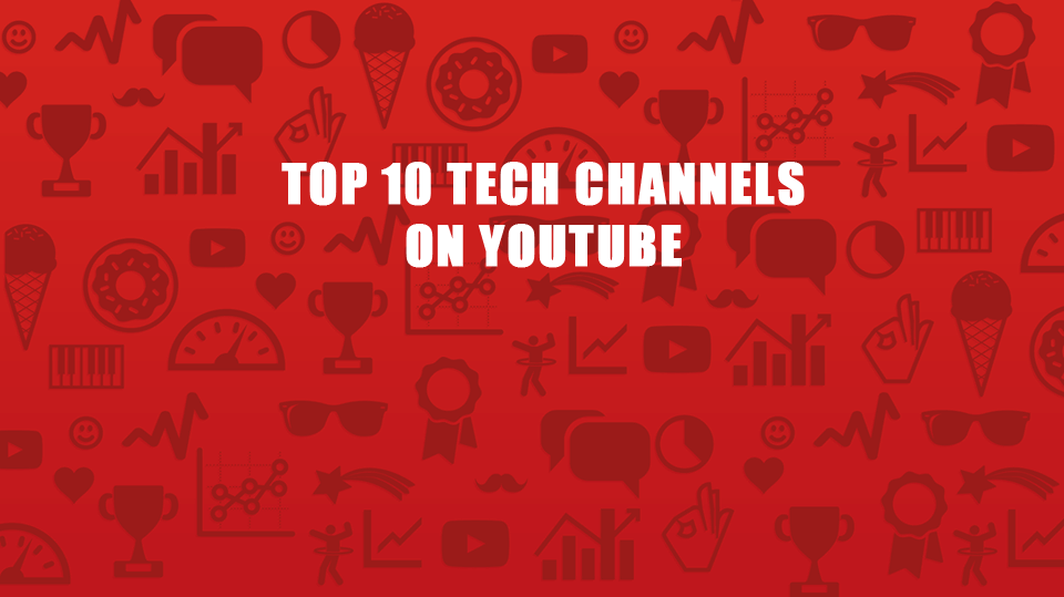 top-10-youtube-tech-channels