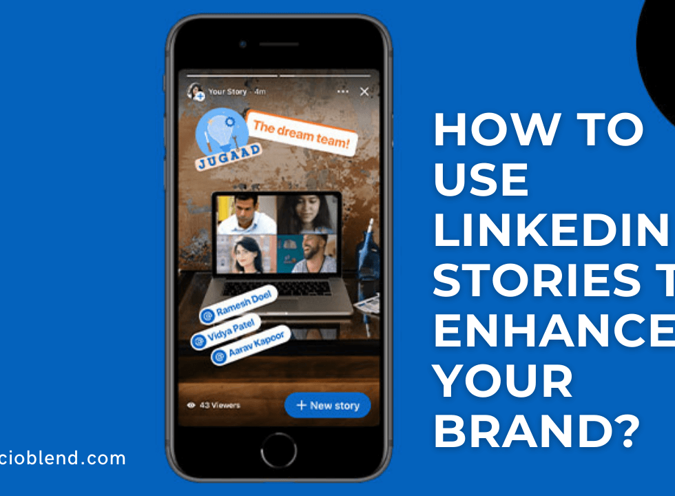 How to use LinkedIn stories to enhance your brand?- Best Linkedin Stories Marketing Strategies