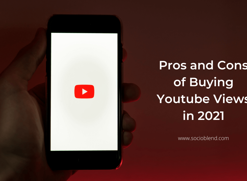 Pros and Cons of Buying Youtube Views in 2021