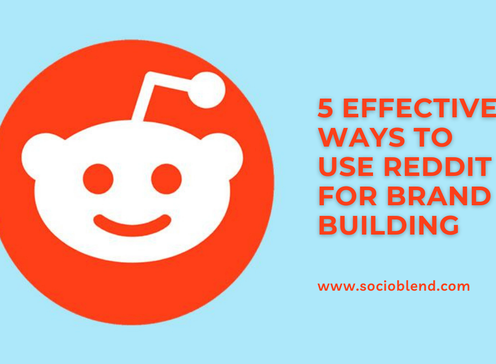 5 Effective Ways to Use Reddit for Brand Building