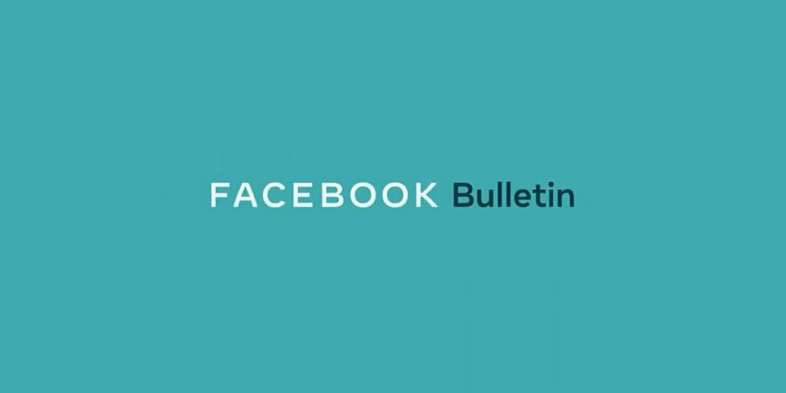 Facebook Bulletin- The latest newsletter platform